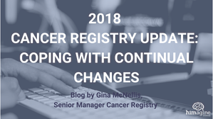 2018 CANCER REGISTRY UPDATE COPING WITH CONTINUAL CHANGES