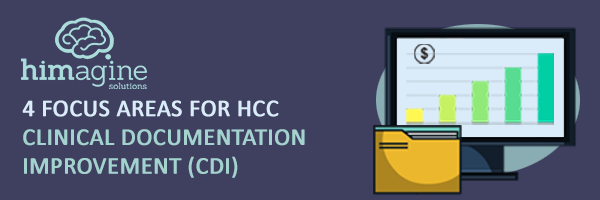 4 focus areas for HCC Clinical documentation improvement (CDI)
